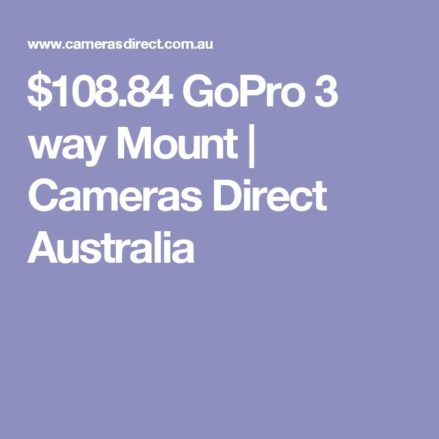 $108.84 GoPro 3 way Mount   Cameras Direct Australia