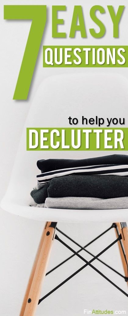 These 7 easy questions will help you declutter your home. Have you ever had a problem with decluttering? This article is definitively for you!