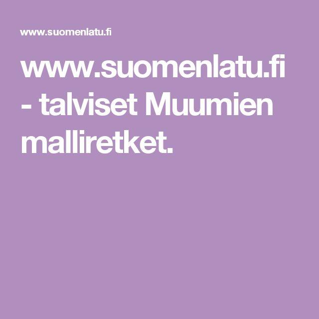 www.suomenlatu.fi - talviset Muumien malliretket.