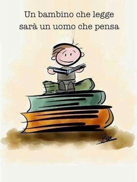 Un bambino che legge sarà un uomo che pensa! #frasi #aforismi