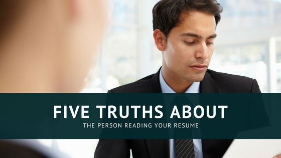 5 Truths About The Person Reading Your Resume,Professional  Resume Writer Visut us @https://www.resumevogue.com