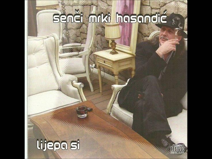Senci Mrki Hasandic Lijepa si.wmv