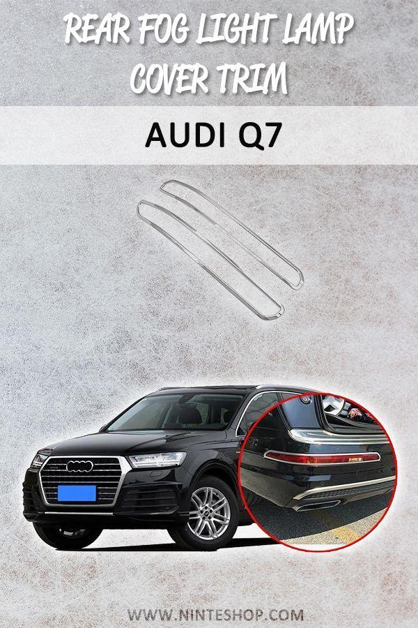 Autozubehor Fur Audi Q7 2016 2019 Hecknebelscheinwerfer Lampenabdeckung Zierleiste Muss Auto Anpassung Und Dekoration Zubehor Haben Tragen Sie Es In Ihre L En 2020