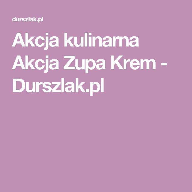Akcja kulinarna Akcja Zupa Krem - Durszlak.pl