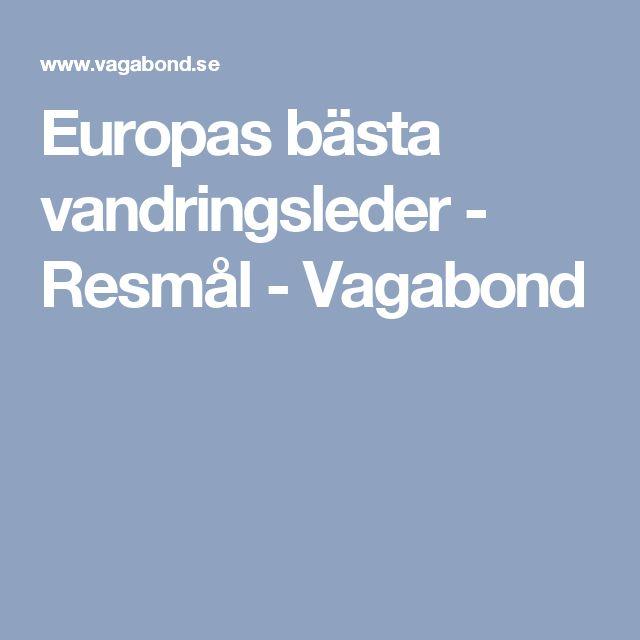 Europas bästa vandringsleder - Resmål - Vagabond