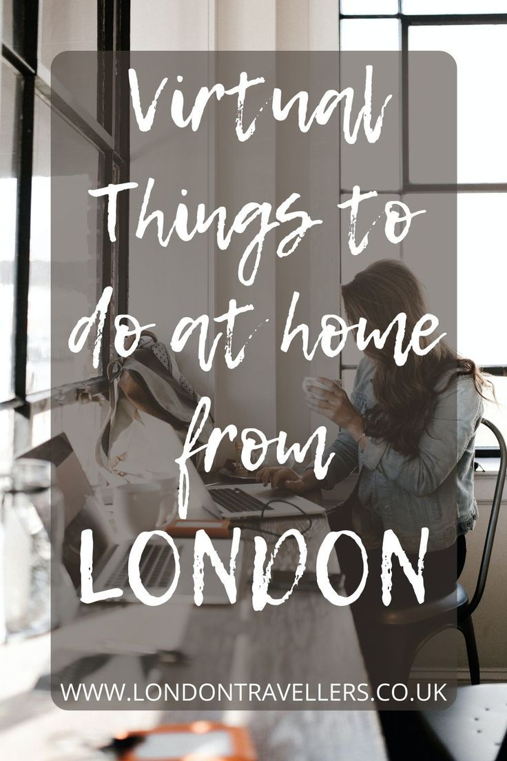 Things To Do At Home London Travellers In 2020 Things To Do At Home Virtual Travel Travel