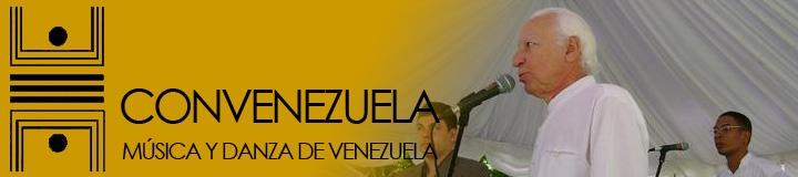 [Biografía] CONVENEZUELA: Música y Danzas de Venezuela