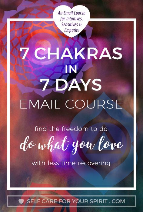 7 Chakras in 7 Days. An Email course for Empaths, healers and highly sensitive people. empath, hsp, introvert, sensitive person, intuitive, email course, chakra course, chakras, what are chakras, 7 chakras 7 chakras, chakra balancing, chakra healing, chakra meanings, chakras for beginners, heart chakra, root chakra, third eye chakra