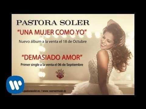 "Pastora Soler ""Demasiado Amor"" - YouTube"