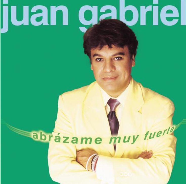 Abrázame muy fuerte...Juan Gabriel