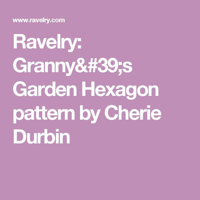 Ravelry: Granny's Garden Hexagon pattern by Cherie Durbin