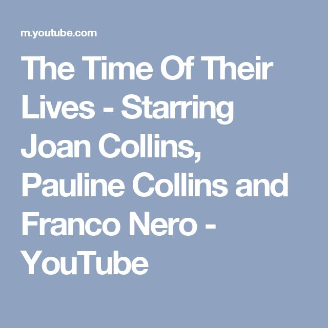 The Time Of Their Lives - Starring Joan Collins, Pauline Collins and Franco Nero - YouTube