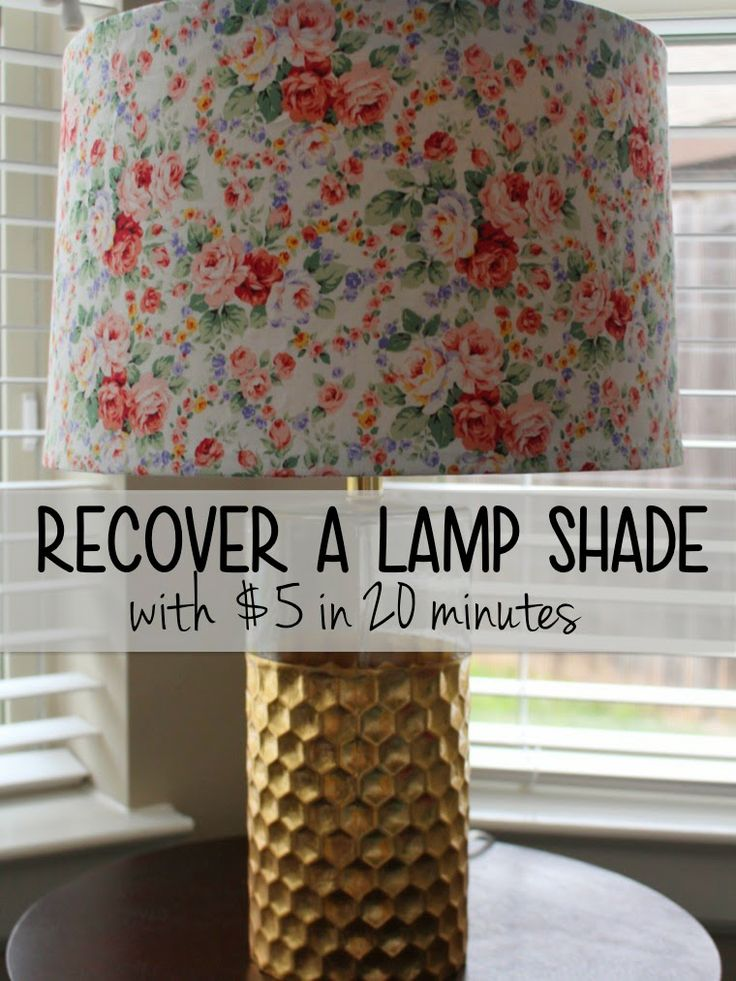 How to Recover A Lamp Shade - No Sewing, No Measuring. Only $5 and 20 minutes of your life :)