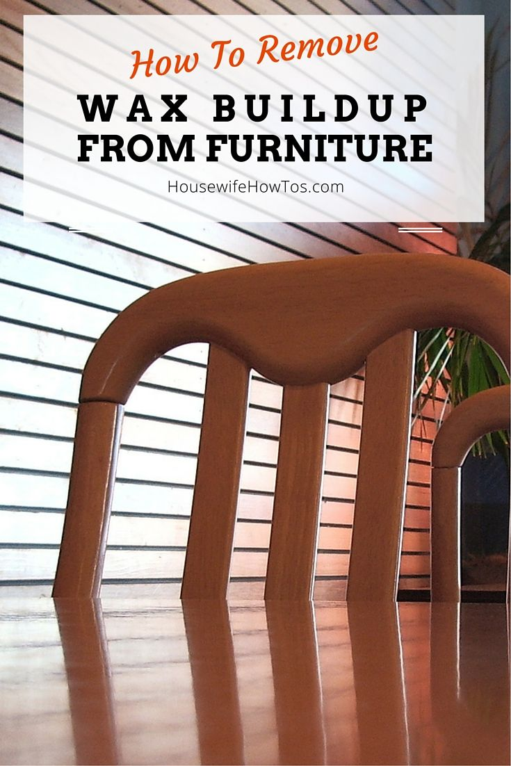 How to remove wax buildup from furniture to get rid of that sticky feel using all-natural ingredients that will not harm the wood
