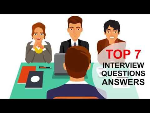 TOP 7 Interview Questions and Answers (PASS GUARANTEED