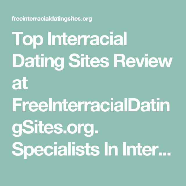 Top Interracial Dating Sites Review at FreeInterracialDatingSites.org. Specialists In Interracial Dating. Join and Start Meeting 1000's Of Single Men & Women Today!