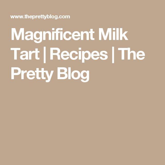 Magnificent Milk Tart   Recipes   The Pretty Blog