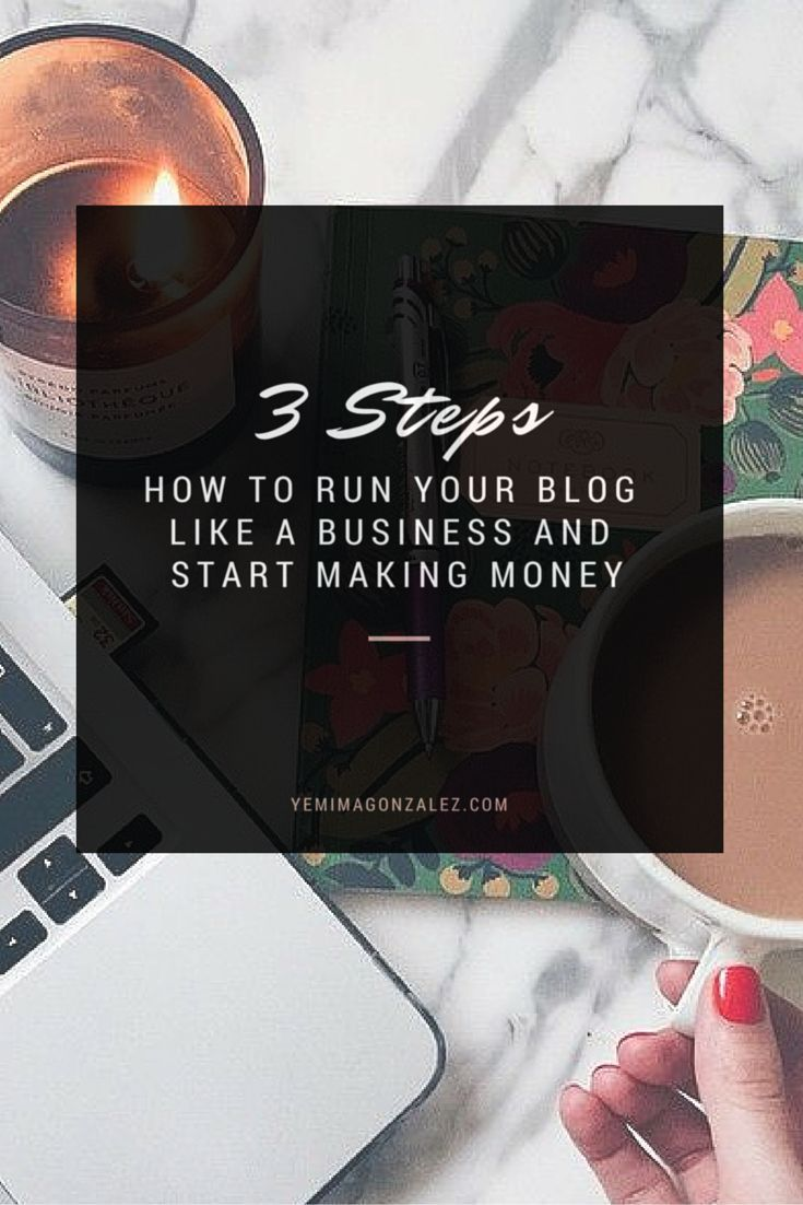 How to Run Your Blog like a Business and Start Making Money #business #inspiration #entrepreneur #blogboss