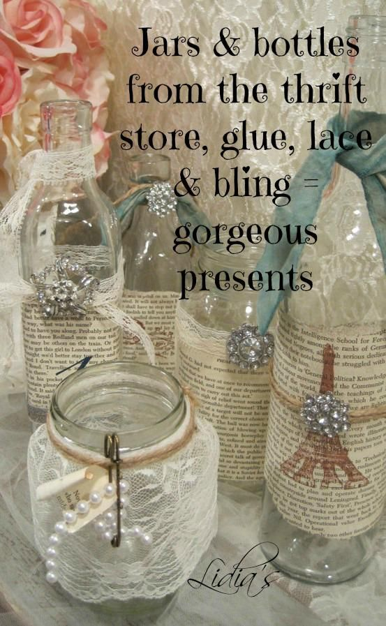 Jars and bottles from the thrift store.  Add glue, lace and bling