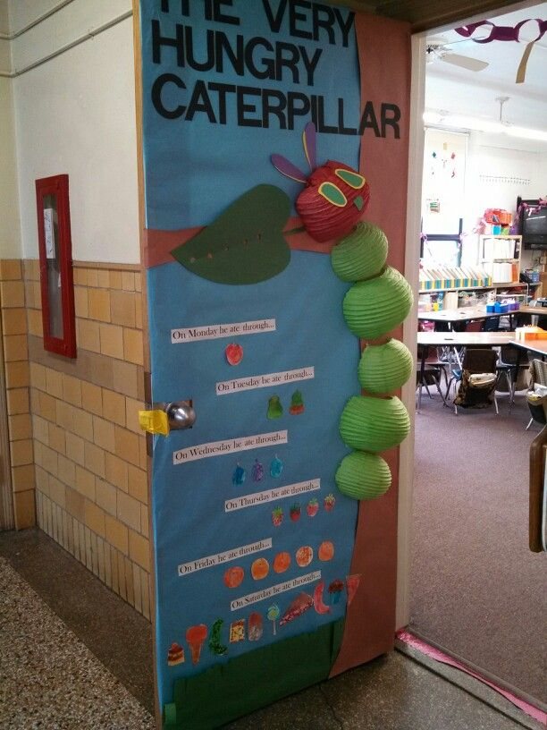 The Very Hungry Caterpillar classroom door Awesome door done by this cool chick that I know:) 1st Place winner!!