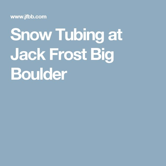 Snow Tubing at Jack Frost Big Boulder