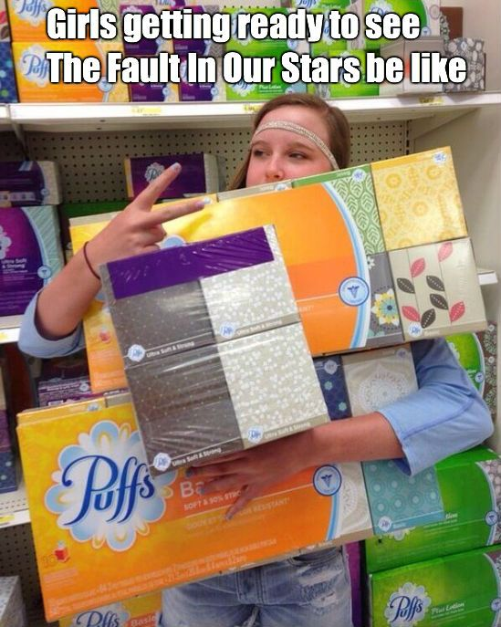 girls getting ready to see the fault in our stars be like...
