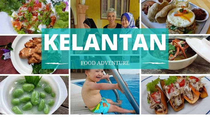 Kelantan Food Adventure