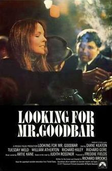 Looking for Mr. Goodbar (1977) dir. by Richard Brooks.  A dedicated schoolteacher spends her nights cruising bars, looking for abusive men with whom she can engage in progressively violent sexual encounters.