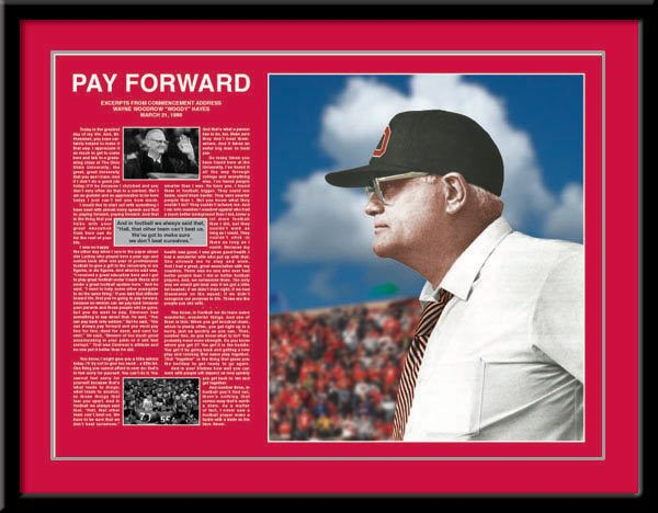 Ohio State Buckeyes Football-Pictures-Quotes-Frames-Posters-All With OSU Logo-Pay Forward, Ohio State Excerpts Picture from Woody Hayes OSU Commencement Address March 21, 1986 framed poster.  #WoodyHayes #PayItForward #OhioState