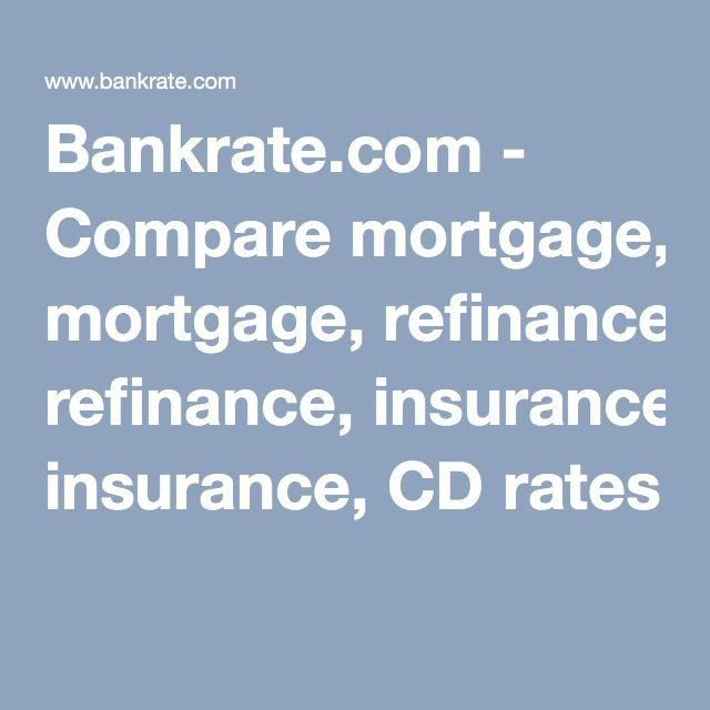Bankrate Compare Mortgage Refinance Insurance Cd Rates Mortgagehouse