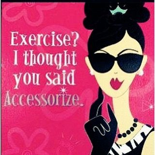 Good morning!! Exercise & accessorize - the keys to a great life #qotd…