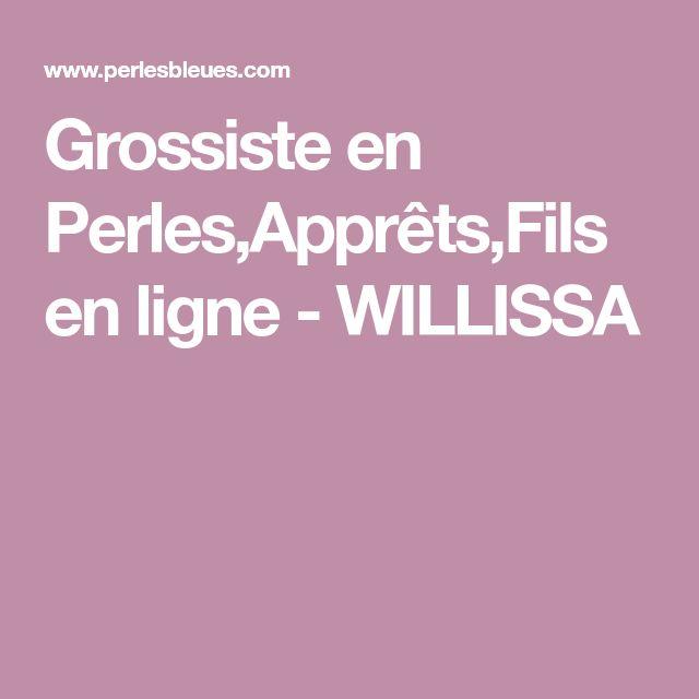 Grossiste en Perles,Apprêts,Fils en ligne - WILLISSA
