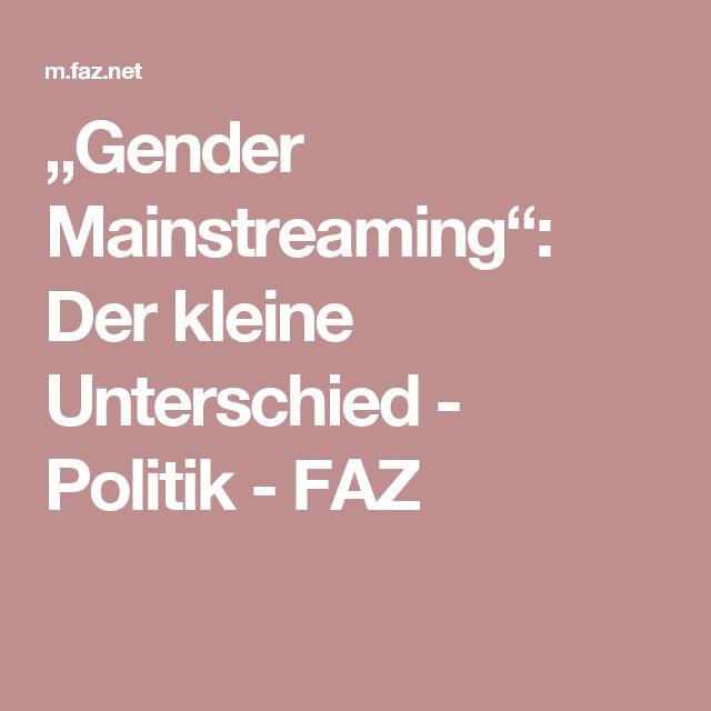 """""""Gender Mainstreaming"""": Der kleine Unterschied - Politik - FAZ"""