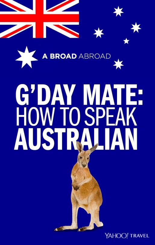 Australia is an English-speaking country — but, like with England, there are a lot of differences between here and there. But no worries, mate - we are here to help and translate