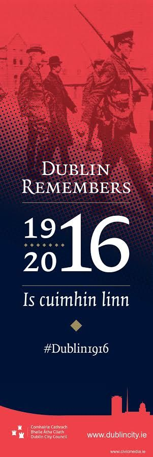 Dublin City Council Easter Rising Centenary Banners #DublinRemembers #Dublin1916 #civicmedia2016 #VisitDublin