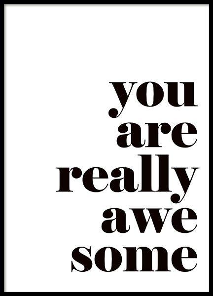 Poster met quote: You are really awesome. Lijst in en geef aan iemand cadeau of aan u zelf. www.desenio.nl