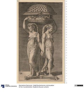 1 Blatt Räucherbecken mit Karyatiden     Druck      Marcantonio Raimondi (um 1480 - 1527/1534, Bologna), Stecher      Material: Papier     Höhe x Breite: 31,0 x 17,0 (Darstellung)