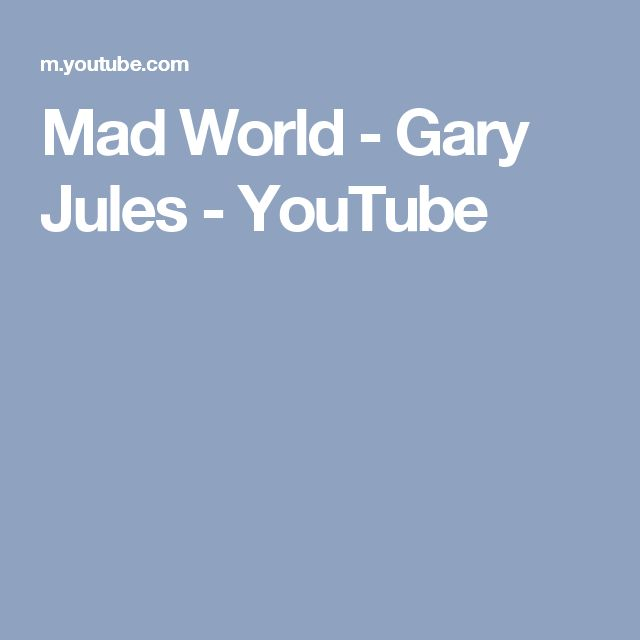 Mad World - Gary Jules - YouTube