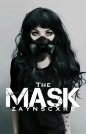 The Mask -- by Zaynscxre [ongoing] -- http://www.wattpad.com/story/25137857-the-mask-pause