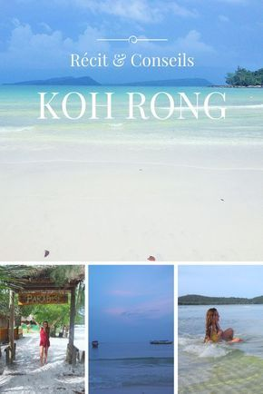 Récit de mon séjour sur l'île de Koh Rong au Cambodge et ses plages paradisiaques! Je vous donne des conseils pour préparer votre voyage au Cambodge!