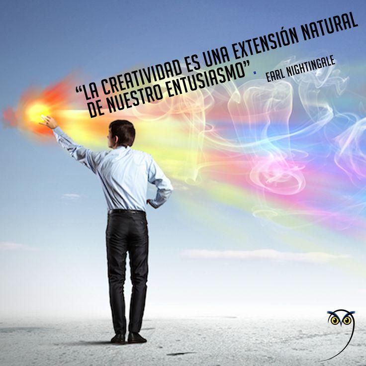 """""""La creatividad es una extensión natural de nuestro entusiasmo."""" Earl Nightingale"""
