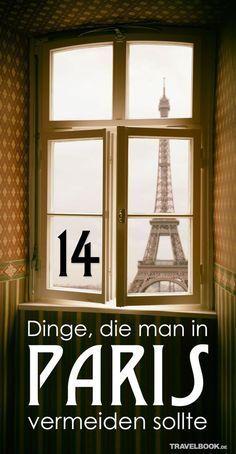14 Dinge, die man in Paris vermeiden sollte