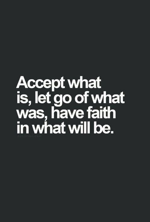 I have faith in what will be...