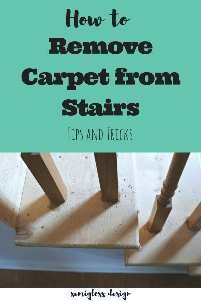 25 Best Ideas About Removing Carpet On Pinterest Stair