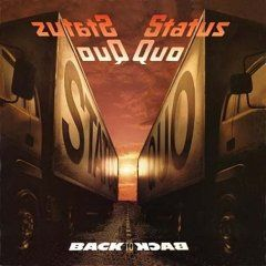 Status Quo - Back to Back Last studio album with founding member & bass player Alan Lancaster