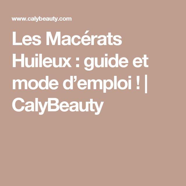 Les Macérats Huileux : guide et mode d'emploi !   CalyBeauty