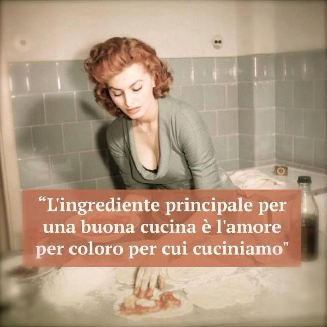 "Learning Italian - ""The main ingredient for a good kitchen is the love for those who you are cooking for."""