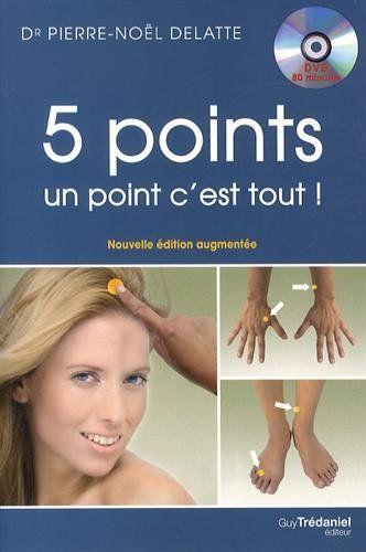 5 points, un point c'est tout ! : Les vingt et un circuits de cinq points de PBA (Psycho bio acupressure) à faire vous même qui vont révolutionner votre vie (1DVD) de Pierre-Noël Delatte http://www.amazon.fr/dp/2813207071/ref=cm_sw_r_pi_dp_Jj2Dub03ES20R