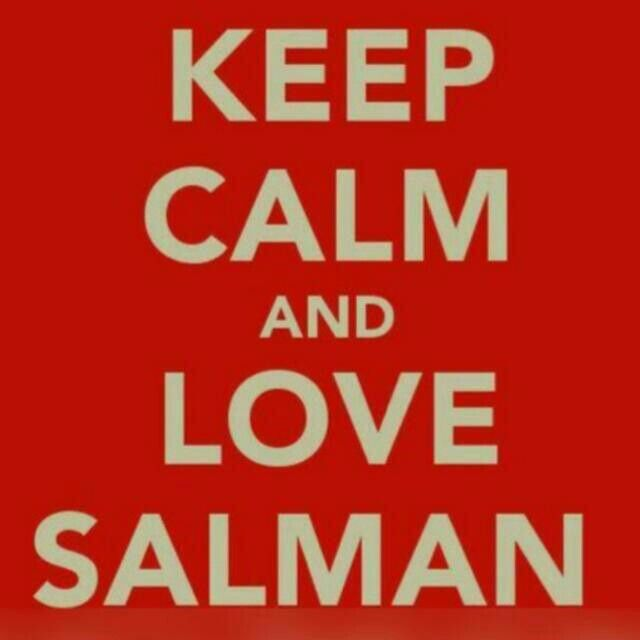 Keep calm and love Salman Khan. ♥