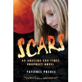 SCARS: An Amazing End-Times Prophecy Novel ? Christian Fiction Thriller ?Top Rated (Kindle Edition)By Patience Prence